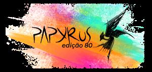 Papyrus: 80ª Edição